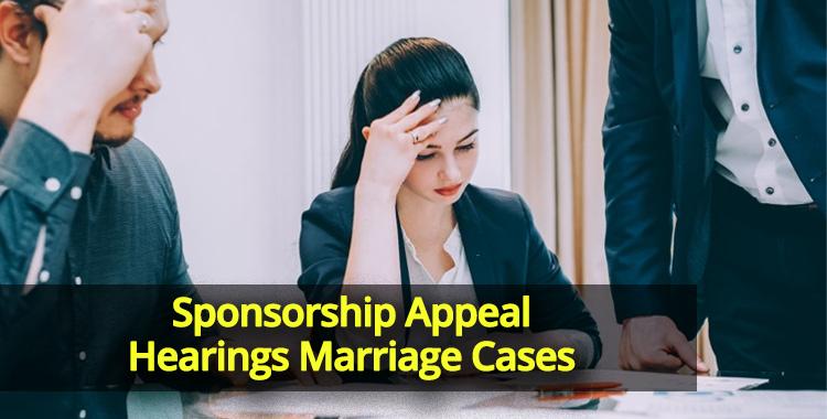 Sponsorship Appeal Hearings Marriage Cases